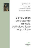 L'évaluation en classe de français, outil didactique et politique