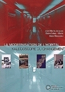 La Modernisation de l'hopital : kaléïdoscopie du changement