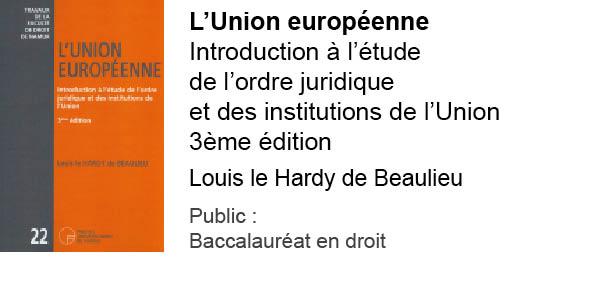 L'Union européenne. Introduction à l'étude de l'ordre juridique et des institutions de l'Union